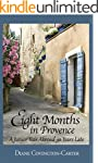Eight Months in Provence: A Junior Ye...