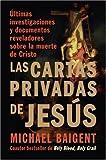 Las Cartas Privadas de Jesús, Michael Baigent, 0061351407