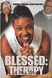 Blessed, Jennifer Cheniere Dixon Wilford, 1449023231