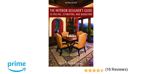 Amazon The Interior Designers Guide To Pricing Estimating And Budgeting 9781581157185 Theo Stephen Williams Books