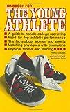 Handbook for the Young Athlete, Nathan J. Smith and Bob Gallard, 0915950189