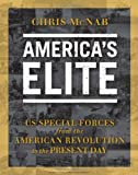 America's Elite: US Special Forces from the American Revolution to the Present Day, Chris McNab, 1780962843