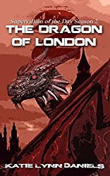The Dragon of London (Supervillain of the Day)