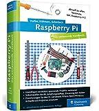 Raspberry Pi: Das umfassende Handbuch. Komplett in Farbe - inkl. Schnittstellen, Schaltungsaufbau, Steuerung mit Python u.v.m.