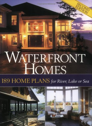 Waterfront Homes: 189 Home Plans for River, Lake or Sea (Best Lake House Designs)