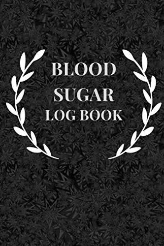 Blood Sugar Log Book: Blood Sugar Log for Daily Readings / Log Book for Cholesterol Monitoring (Blood Sugar And Blood Pressure Tracking Chart)