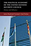 The Political Economy of the United Nations Security Council: Money and Influence