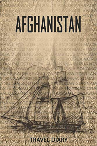 Afghanistan Travel Diary: Travel and vacation diary for Afghanistan. A logbook with important...