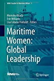Maritime Women: Global Leadership, Kitada, Momoko and Williams, Erin, 3662453843