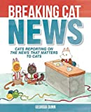 """Breaking Cat News Cats Reporting on the News that Matters to Cats"" av Georgia Dunn"