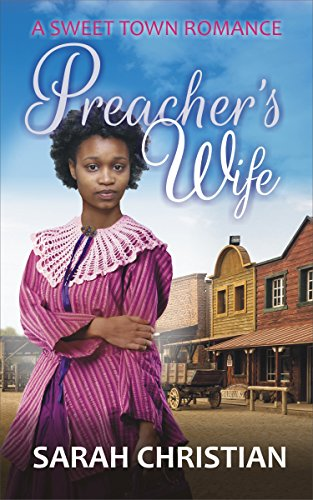 Search : Preacher's Wife (Sweet Town Clean Historical Western Romance Book 5)