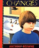 Changes, Anthony Browne, 0374411778