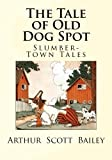 img - for The Tale of Old Dog Spot (Tuck-Me-In Tales) book / textbook / text book