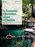 The Economics of Recreation, Leisure and Tourism, Tribe, John, 0080890504