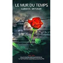 LE MUR DU TEMPS (French Edition)