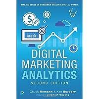 Digital Marketing Analytics: Making Sense of Consumer Data in a Digital World (2nd Edition)