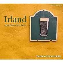Irland: Ansichten einer Insel Hörbuch von  div. Gesprochen von: Markus Kästle, Uta Kienemann-Zaradic, Olaf Pessler