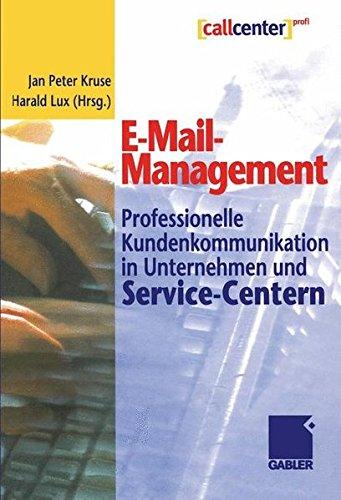 E-Mail-Management: Professionelle Kundenkommunikation in Unternehmen und Service-Centern