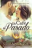 Un café al pasado: Romance paranormal en España (Naranjales Alcalá nº 1) (Spanish Edition)