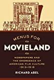 img - for Menus for Movieland: Newspapers and the Emergence of American Film Culture, 1913 1916 book / textbook / text book