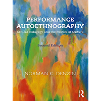 Performance Autoethnography: Critical Pedagogy and the Politics of Culture