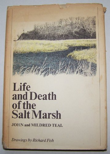 Life and Death of the Salt Marsh