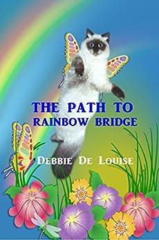 The Path to Rainbow Bridge by [De Louise, Debbie]