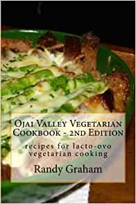 ojai valley vegetarian cookbook 2nd edition recipes for lacto ovo vegetarian cooking randy. Black Bedroom Furniture Sets. Home Design Ideas