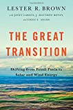 The Great Transition: Shifting from Fossil Fuels to Solar and Wind Energy Energy