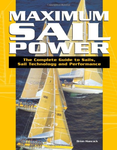 Maximum Sail Power  The Complete Guide To Sails Sail Technology And Performance