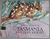 Front cover for the book Tasmania: A Wildlife Journey by Joyce Powzyk