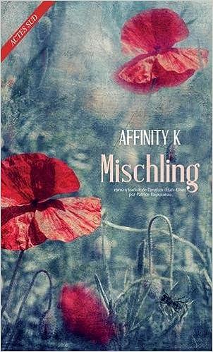 Mischling (Rentrée Littérature 2017) - K, Affinity et Patrice Repusseau