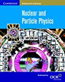 Nuclear and Particle Physics (Cambridge Advanced Sciences)