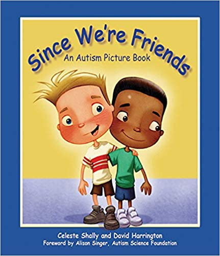 Since We're Friends: An Autism Picture Book - Popular Autism Related Book