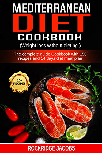 Mediterranean Diet Cookbook Weight Loss Without Dieting The
