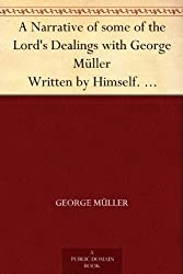 A Narrative of some of the Lord's Dealings with George Müller Written by Himself. Second Part (English Edition)
