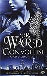 Anges déchus, tome 1 : Convoitise par Ward