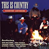 This Is Country: Country Anthems
