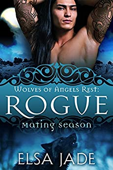 Rogue: Wolves of Angels Rest #3 by [Jade, Elsa]