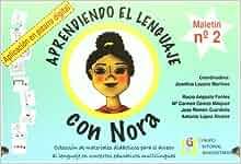 Aprendiendo el lenguaje con Nora. Vol 1: Josefina Lozano ...