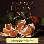 Finding Inner Courage | Mark Nepo