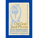On God and Christ: The Five Theological Orations and Two Letters to Cledonius (St. Vladimir's Seminary Press) (St. Vladimir's