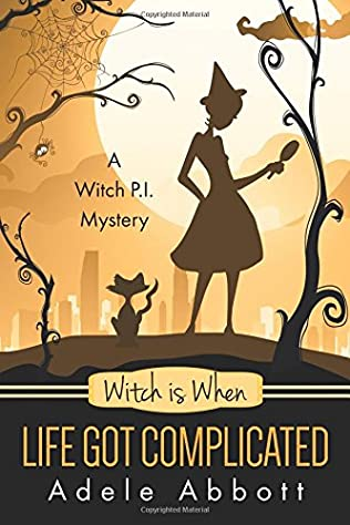 book cover of Witch Is When Life Got Complicated