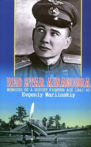 RED STAR AIRACOBRA: Memoirs of a Soviet Fighter Ace 1941-45 (Soviet Memories of War) (v. 2) - Soviet Air Force Fighter