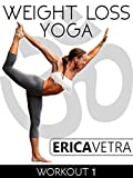 Weight Loss Yoga Workout 1 - Erica Vetra
