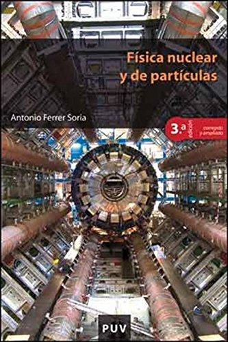 Descargar Libro Física Nuclear Y De Partículas, 3a Ed. Antonio Ferrer Soria