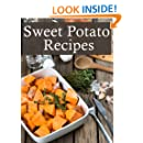 Sweet Potato Recipes :The Ultimate Guide - Over 30 Delicious & Best Selling Recipes