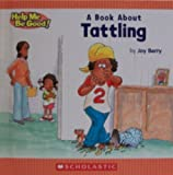 A Book about Tattling, Joy Wilt Berry, 0717278972