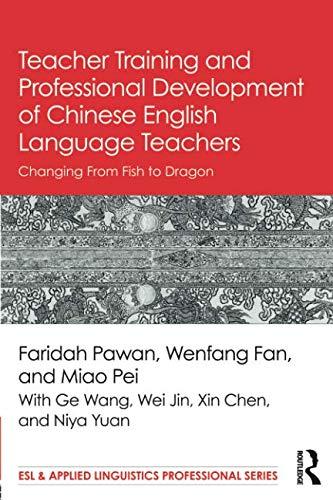 Teacher Training and Professional Development of Chinese English Language Teachers (ESL & Applied Linguistics Professional Series) (Best Professional Development For Teachers)
