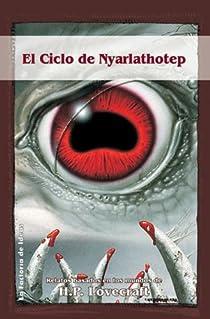 El Ciclo de Nyarlathotep par Lovecraft